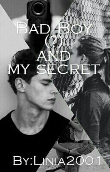 Bad boy(?) and my secret.