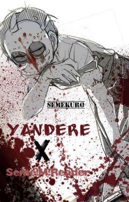 Seme Male Reader Yandere - Male Reader X Yandere Eren ...