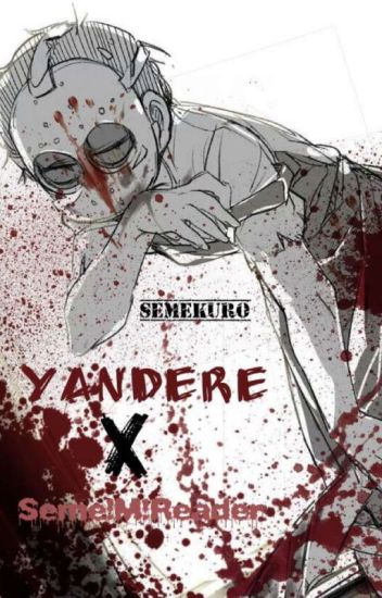 Seme Male Reader Yandere