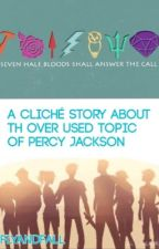 A Cliché Story About The Over Used Topic Of Percy Jackson.  {COMPLETED} by FlyandFall