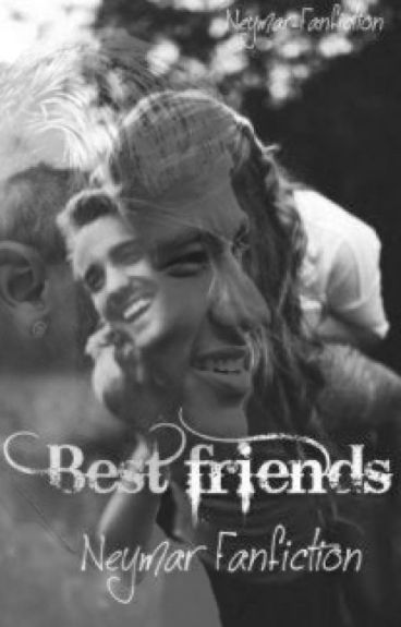 Best friends || Neymar Jr ||