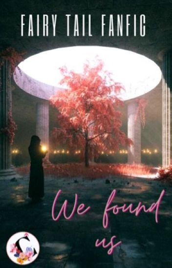 We Found Us || Fairy Tail Love Story