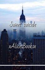 Sweet Suicide » [#SASCHINA] by xAlicesBooksx