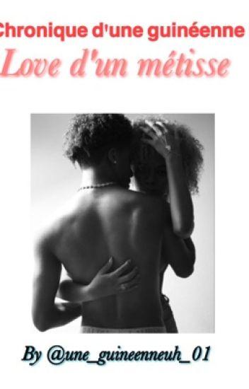[ 1 ] Chronique D'une Guinéenne Love D'un Métisse