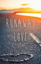 Runaway Love by AngelsConfidential