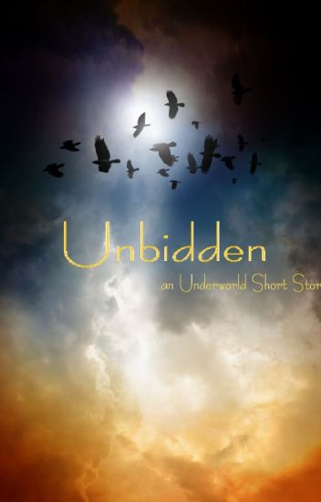 Unbidden (Underworld Short Story)