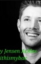 Adopted By Jensen Ackles by annie_dun2