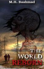 The World Reborn by Nightly_Rain