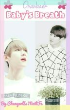 ✿Baby's Breath✿ by ChanyeolIsMoiliFe