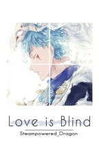 Love is Blind: Shin ah x Reader by Steampowered_Dragon