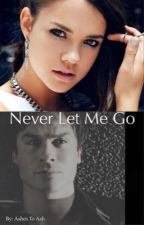 Never Let Me Go by ashes_to_ash