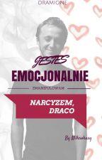 Jesteś emocjonalnie zmanipulowanym narcyzem, Draco | DRAMIONE by Nilkrokusy