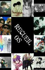 Recueil OS by chiaraninou