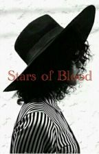 A Stars Of Bloods by blow_it_in_the_wind