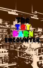 The Toy Barn Encounter by DylanCollins