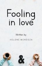 Fooling Inlove (COMPLETE) by herby_mendoza