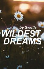 Wildest Dreams. [h.s] Daddy Kink! 16+ by Swetls