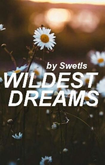 Wildest Dreams. [h.s] Daddy Kink! 16+