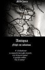 """Antiqua - Nihil est infinitum 1° libro della saga di """"Antiqua"""" by MDChiery"""