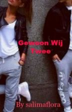 Gewoon Wij Twee by salimaflora