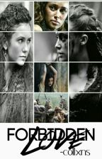 Forbidden Love || Commander Lexa/ DISCONTINUED by -collxns