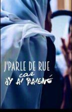 J'Parle De Rue Car J'y Est Baigné: Tome 2 by LaaRenoii