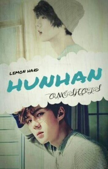 HunHan OneShot's {Hard Lemon} [Terminado]