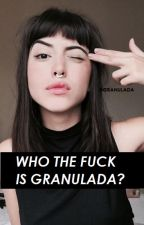 Who the fuck is Granulada? by granulada