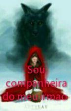 Sou Companheira Do Meu Irmao by TheArcanjo