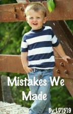 Mistakes We Made (Wattys2016) by LD1519