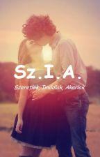 Sz.I.A (Szeretlek, Imádlak, Akarlak) by A_tukor_tuloldalan