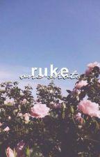 ONE SHOTS ⇝ RUKE by asdflkjhg5sos