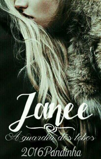 Janee A Guardiã Dos Lobos.........
