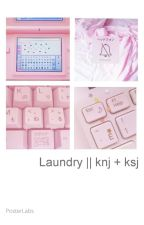 laundry || knj + ksj by chaelinsexual