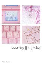 laundry || knj + ksj by chaelinsexual