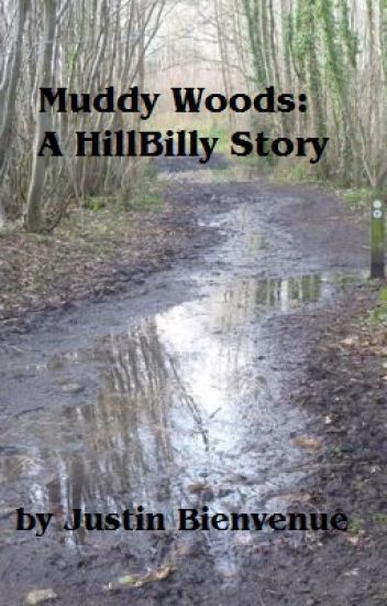 Muddy Woods: A Hillbilly Story