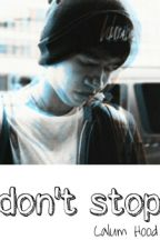 Don't Stop // Calum Hood by ONLYWILLEM