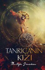 TANRIÇANIN KIZI (TAMAMLANDI) by MustafaIrmakcann