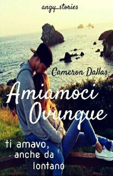 """Amiamoci Ovunque""CameronDallas"