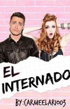 EL INTERNADO by carmeelario03