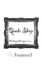 Quote Shop. by juzamx3
