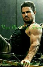 Your My Only Arrow ( Oliver Queen From Arrow) by xXskycoyotepawXx