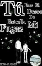 Tú Eres El Deseo De Mi Estrella Fugaz by Beth-rusher