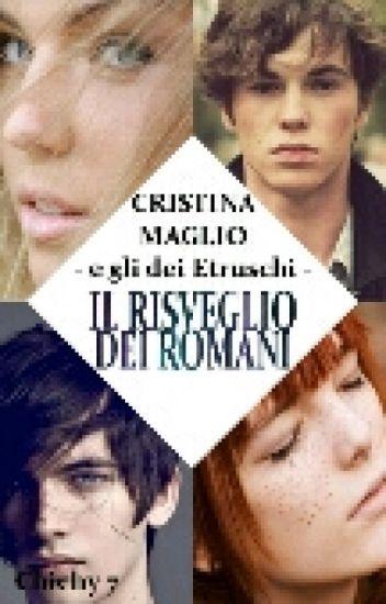 Cristina Maglio e gli dei etruschi.||Il risveglio dei Romani.