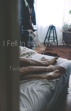 I Fell In Love With A Cullen by TwilightCullenFamily