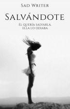 Salvándote by SadWriter_
