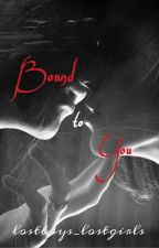 Bound To You (Sequel to Slave To You) by that_shark_girl
