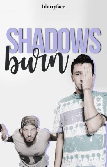 Shadows Burn ~ Twenty One Pilots Fanfiction