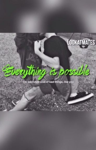 Everything is possible ||Saschefano||