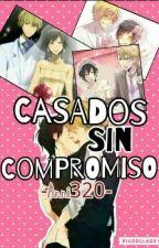 Casados Sin Compromiso |Shizaya | Shizuo x Izaya. ♥Terminada♥ by Anni320